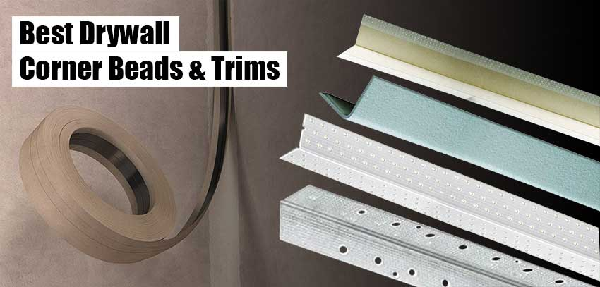 Best Drywall Corner Beads and Trims