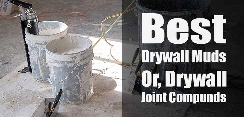 Best Drywall Mud or, Joint Compound