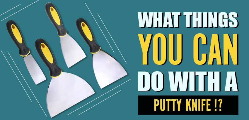 Putty Knife Uses